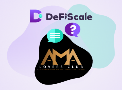 DeFiScale at Lovers Club – AMA highlights